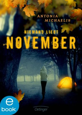 Niemand liebt November, Antonia Michaelis