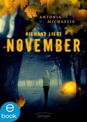 Niemand liebt November, Antonia Michaelis