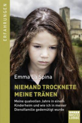 Niemand trocknete meine Tränen, Emma La Spina