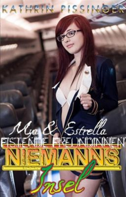 Niemannsinsel: Mya & Estrella - Fistende Freundinnen, Kathrin Pissinger