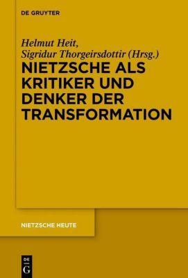 Nietzsche als Kritiker und Denker der Transformation