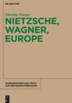 Nietzsche, Wagner, Europe, Martine Prange
