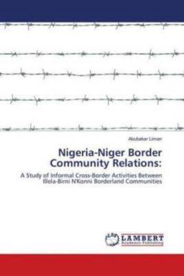 Nigeria-Niger Border Community Relations:, Abubakar Liman