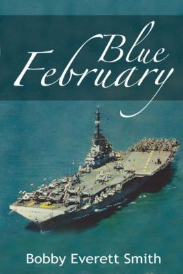 Night Attack-How We Won the Cold War: Blue February, Bobby Everett Smith