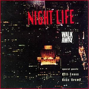 Night Life, Walk Away
