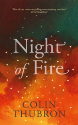 Night of Fire, Colin Thubron