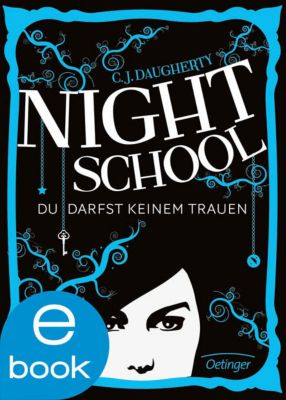 Night School Band 1: Du darfst keinem trauen, C. J. Daugherty