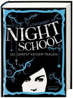 Night School Band 1: Du darfst keinem trauen, C. J. Daugherty