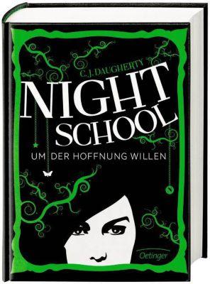Night School Band 4: Um der Hoffnung willen, C. J. Daugherty