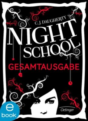 Night School: Night School. Gesamtausgabe, C. J. Daugherty