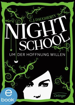 Night School: Night School. Um der Hoffnung willen, C. J. Daugherty