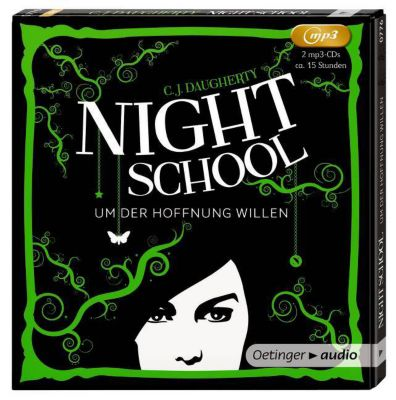 Night School - Um der Hoffnung willen, 2 MP3-CDs, C. J. Daugherty