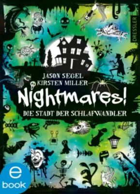 Nightmares! Band 2: Die Stadt der Schlafwandler, Kirsten Miller, Jason Segel