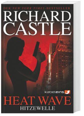 Nikki Heat Band 1: Heat Wave - Hitzewelle - Richard Castle |