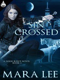 Nikki Reece: Sin Crossed, Mara Lee
