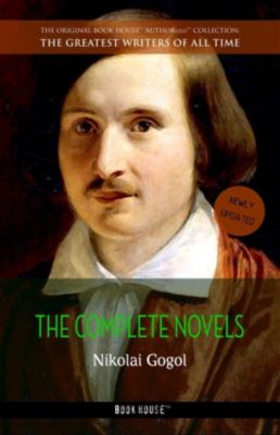 Nikolai Gogol: The Complete Novels, Nikolai Gogol
