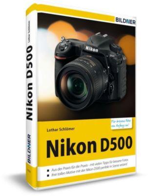 Nikon D500 - Für bessere Fotos von Anfang an! - Lothar Schlömer |