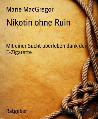 Nikotin ohne Ruin, Marie MacGregor