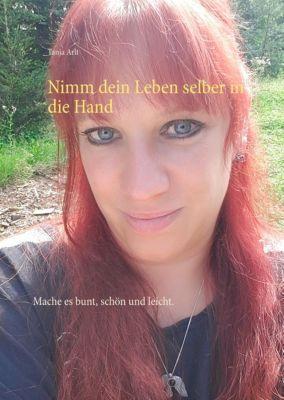 Nimm dein Leben selber in die Hand, Tanja Arlt