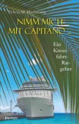Nimm mich mit Capitano ..., Sylvia M. Hofmann