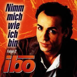 Nimm Mich Wie Ich Bin Vol.2, Ibo