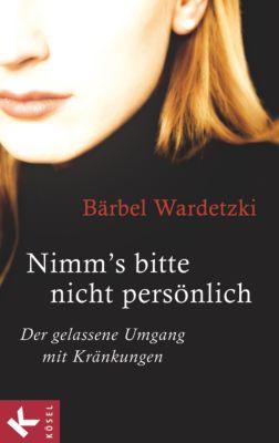 Nimm's bitte nicht persönlich, Bärbel Wardetzki
