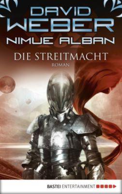 Nimue Alban Band 13: Die Streitmacht, David Weber