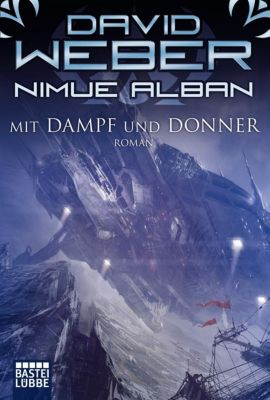 Nimue Alban Band 14: Mit Dampf und Donner - David Weber |