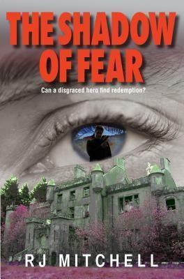 Nine Elms Books Ltd: The Shadow of Fear, R J Mitchell