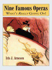 Nine Famous Operas, Iris J. Arnesen