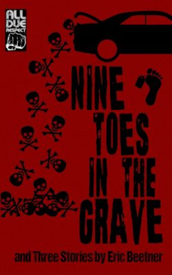 Nine Toes in the Grave, Eric Beetner