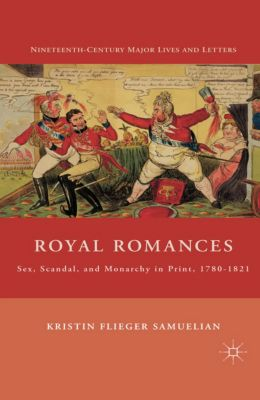 Nineteenth-Century Major Lives and Letters: Royal Romances, K. Samuelian
