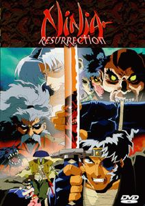 Ninja Resurrection - OVA 1 & 2