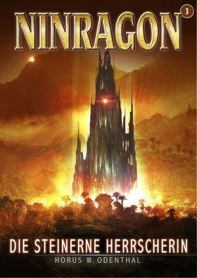 NINRAGON – Die Serie: NINRAGON 03: Die steinerne Herrscherin, Horus W. Odenthal