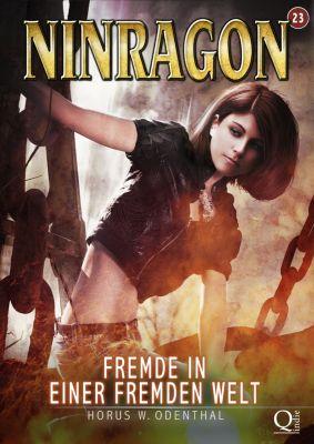 NINRAGON – Die Serie: NINRAGON 23: Fremde in einer fremden Welt, Horus W. Odenthal