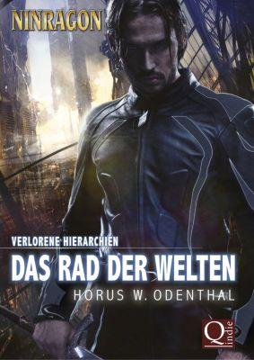 NINRAGON – Verlorene Hierarchien: Das Rad der Welten, Horus W. Odenthal