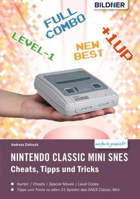 Nintendo classic mini SNES: Cheats, Tipps und Tricks, Andreas Zintzsch