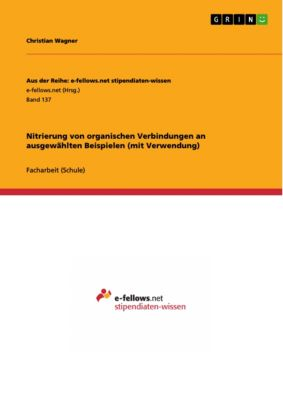 Nitrierung von organischen Verbindungen an ausgewählten Beispielen (mit Verwendung), Christian Wagner