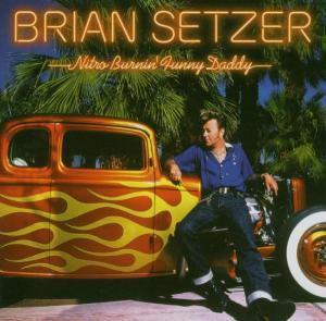 Nitro Burnin'Funny Daddy, Brian Setzer