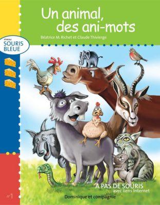 Niveau souris bleue: Un animal, des ani-mots, Béatrice M. Richet