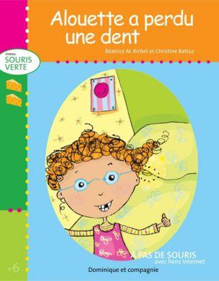 Niveau souris verte: Alouette a perdu une dent, Béatrice M. Richet