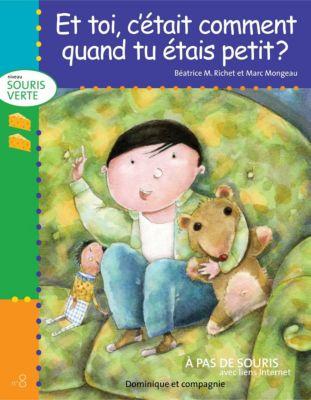 Niveau souris verte: Et toi, c'était comment quand tu étais petit ?, Béatrice M. Richet