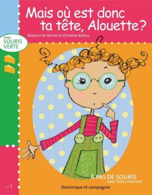 Niveau souris verte: Mais où est donc ta tête, Alouette ?, Béatrice M. Richet