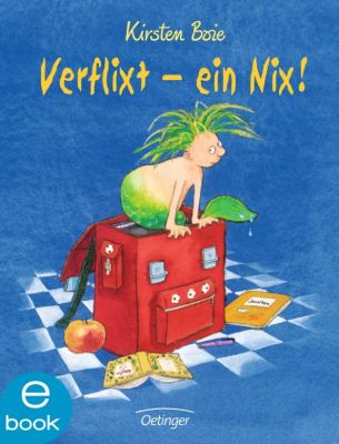 Nix: Verflixt - ein Nix!, Kirsten Boie
