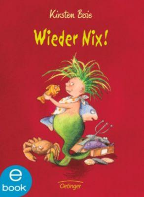 Nix: Wieder nix!, Kirsten Boie