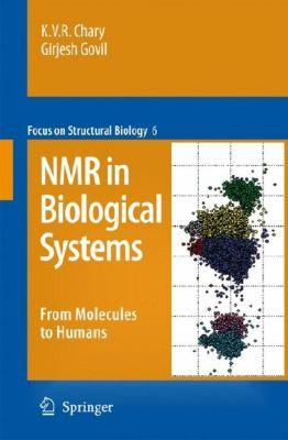 NMR in Biological Systems, Girjesh Govil, K. V. R. Chary