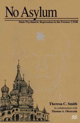 No Asylum, Theresa C. Smith, Thomas A. Oleszczuk