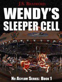 No Asylum: Wendy's Sleeper Cell, J.S. Bradford