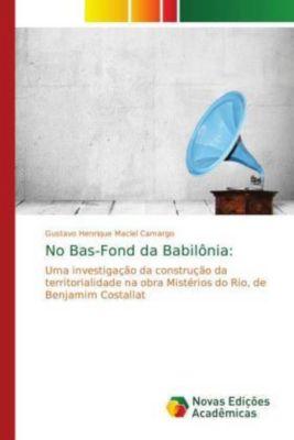 No Bas-Fond da Babilônia:, Gustavo Henrique Maciel Camargo