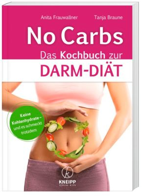 No Carbs - Das Kochbuch zur Darm-Diät, Anita Frauwallner, Tanja Braune